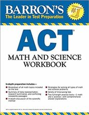Barrons ACT Math and Science Workbook : 3e -