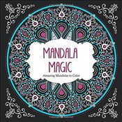 Mandala Magic: Amazing Mandalas Coloring Book for Adults -