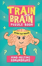 Mind-Melting Conundrums (Train Your Brain Puzzle Books) -