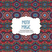 Motif Magic: Amazing Designs from Around the World to Color (Color Magic) -