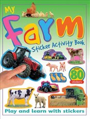My Farm Sticker Activity Book: Play and Learn with Stickers (My Sticker Activity Books) -