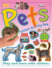 My Pets Sticker Activity Book: Play and Learn with Stickers (My Sticker Activity Books) -