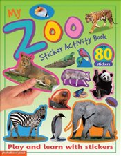 My Zoo Sticker Activity Book: Play and Learn with Stickers (My Sticker Activity Books) -
