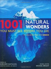 1001 Natural Wonders You Must See Before You Die - Bright, Michael