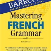 MASTERING FRENCH GRAMMAR -