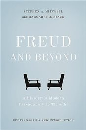 Freud and Beyond 2e : A History of Modern Psychoanalytic Thought - Mitchell, Stephen A.