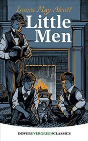 Little Men (Dover Childrens Evergreen Classics) - Alcott, Louisa May
