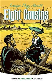 Eight Cousins (Dover Childrens Evergreen Classics) - Alcott, Louisa May