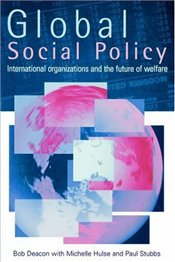 GLOBAL SOCIAL POLICY - Deacon, Bob