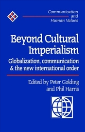 BEYOND CULTURAL IMPERIALISM - Golding, Peter