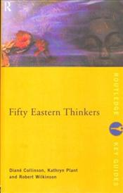 FIFTY EASTERN THINKERS - Collinson, Diane