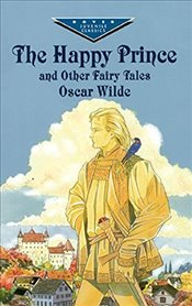 Happy Prince and Other Fairy Tales (Dover Childrens Evergreen Classics) - Wilde, Oscar