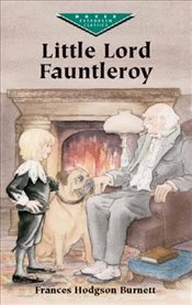 Little Lord Fauntleroy (Dover Childrens Evergreen Classics) - Burnett, Frances Hodgson