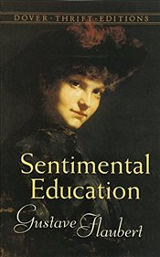 Sentimental Education (Dover Thrift Editions) - Flaubert, Gustave