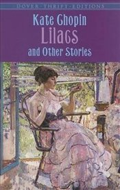Lilacs and Other Stories (Dover Thrift Editions) - Chopin, Kate