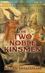 Two Noble Kinsmen (Dover Thrift Editions) - Shakespeare, William