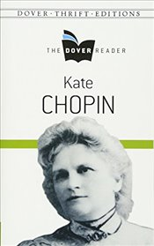 Kate Chopin The Dover Reader (Dover Thrift Editions) - Chopin, Kate