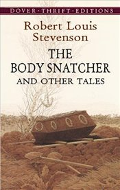 Body Snatcher and Other Tales (Dover Thrift Editions) - Stevenson, Robert Louis