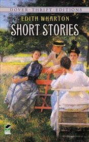 Short Stories (Dover Thrift Editions) - Wharton, Edith
