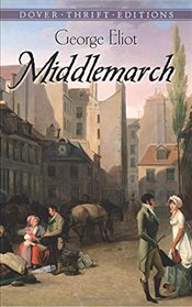 Middlemarch (Dover Thrift Editions) - Eliot, George