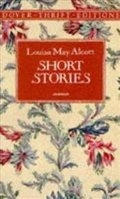 Short Stories - Alcott, Louisa May
