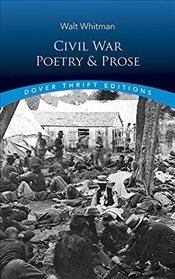 Civil War Poetry and Prose (Dover Thrift Editions) - Whitman, Walt
