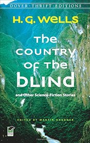 Country of the Blind: and Other Science-Fiction Stories (Dover Thrift Editions) - Wells, H. G.