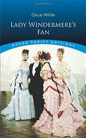 Lady Windermeres Fan (Dover Thrift Editions) - Wilde, Oscar