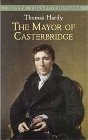 Mayor of Casterbridge (Dover Thrift Editions) - Hardy, Thomas