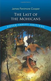 Last of the Mohicans (Dover Thrift Editions) - Cooper, James Fenimore