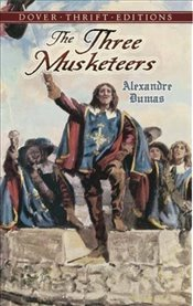 Three Musketeers (Dover Thrift Editions) - Dumas, Alexandre