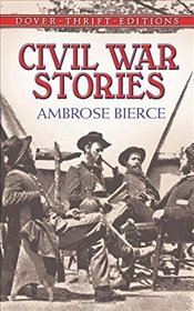 Civil War Stories (Dover Thrift Editions) - Bierce, Ambrose