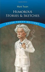 Humorous Stories and Sketches (Dover Thrift Editions) - Twain, Mark