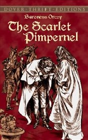 Scarlet Pimpernel (Dover Thrift Editions) - Orczy, Baroness