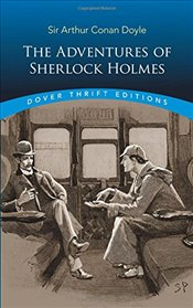 Adventures of Sherlock Holmes (Dover Thrift Editions) - Doyle, Arthur Conan
