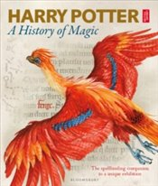 Harry Potter : A History of Magic : The Book of the Exhibition - British Library