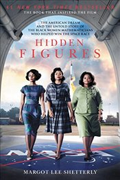 Hidden Figures : The Story of the African-American Women Who Helped Win the Space Race - Shetterly, Margot Lee