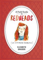 Field Guide to Redheads : An Illustrated Celebration - Graeber, Elizabeth