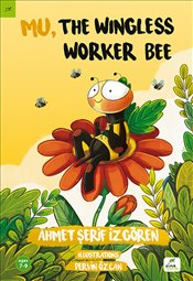 Mu, the Wingless Worker Bee - İzgören, Ahmet Şerif
