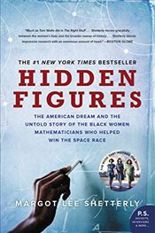 Hidden Figures: The American Dream and the Untold Story of the Black Women Mathematicians Who Helped - Shetterly, Margot Lee