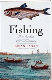 Fishing : How the Sea Fed Civilization - Fagan, Brian