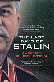 Last Days of Stalin - Rubenstein, Joshua