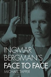 Ingmar Bergmans Face to Face - Tapper, Michael