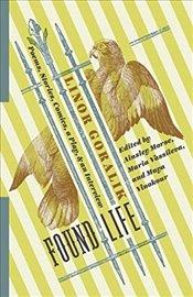Found Life : Poems, Stories, Comics, a Play, and an Interview  - Goralik, Linor