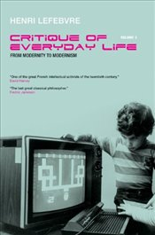 Critique of Everyday Life 3 : From Modernity to Modernism  - Lefebvre, Henri