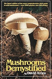 Mushrooms Demystified - Arora, David