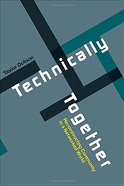 Technically Together : Reconstructing Community in a Networked World - Dotson, Taylor