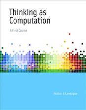 Thinking as Computation : A First Course - Levesque, Hector J.