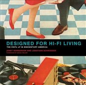 Designed for Hi-Fi Living : The Vinyl LP in Midcentury America - Borgerson, Janet