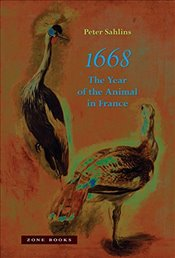1668 : The Year of the Animal in France - Sahlins, Peter